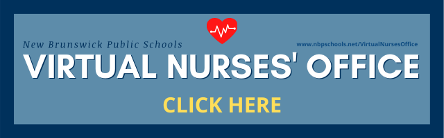 Click here for the Virtual Nurses' Office at New Brunswick Public Schools